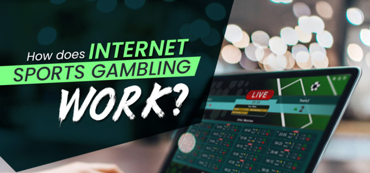 How does Internet sports gambling work?