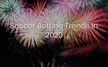 Soccer Betting Trends In 2020